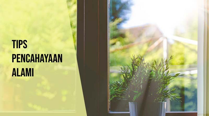 5 Tips untuk Sistem Pencahayaan Alami di Rumah