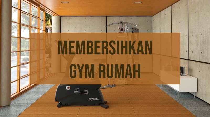 Membersihkan gym rumah