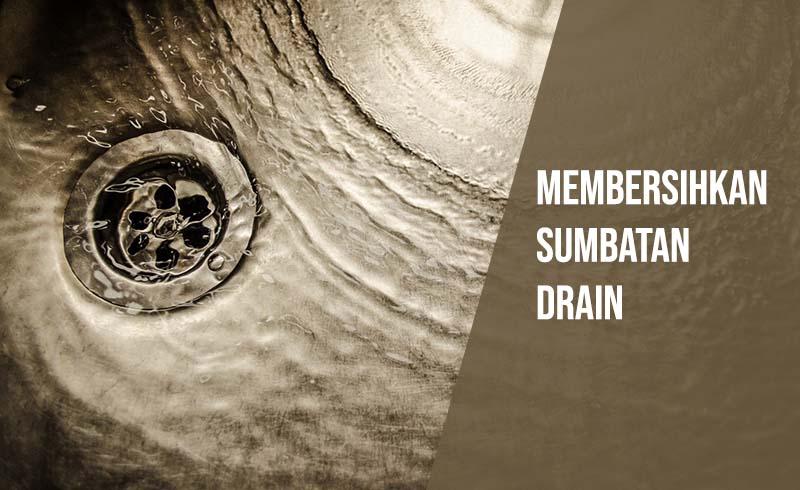 Membersihkan sumbatan drain