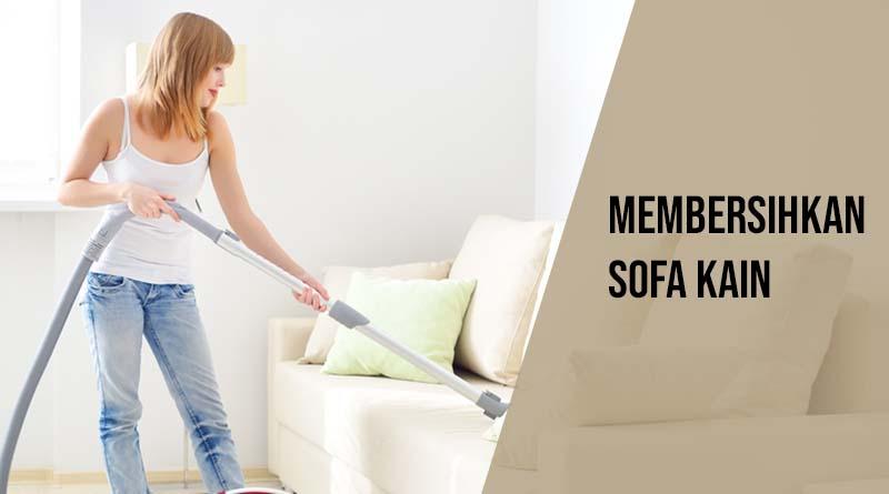 Membersihkan sofa kain